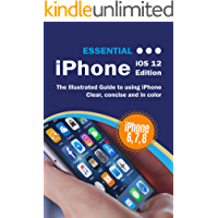 Essential iPhone iOS 12 Edition: The Illustrated Guide to Using iPhone (Computer Essentials)