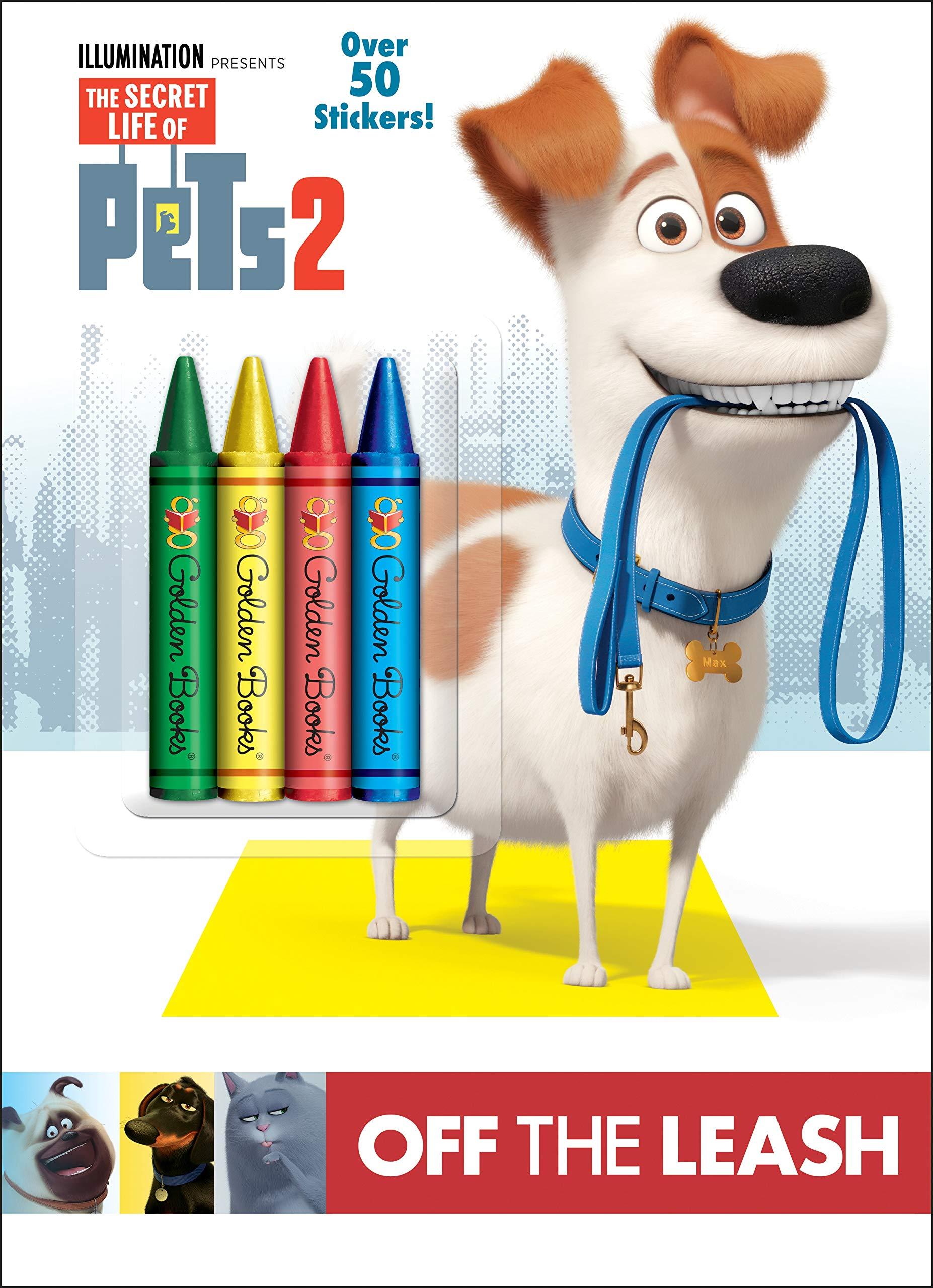 Off The Leash The Secret Life Of Pets 2 Random House Random House 9781984849816 Amazon Com Books