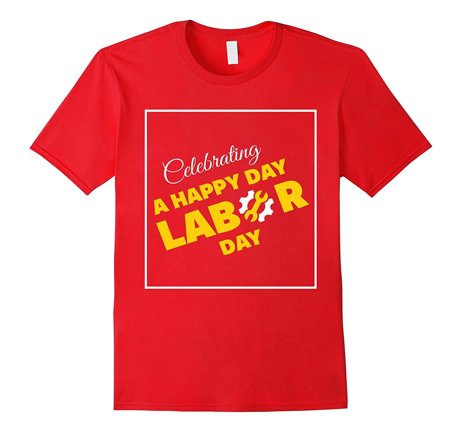 Celebrating A Happy Day Labor Day Gift Shirt-BN
