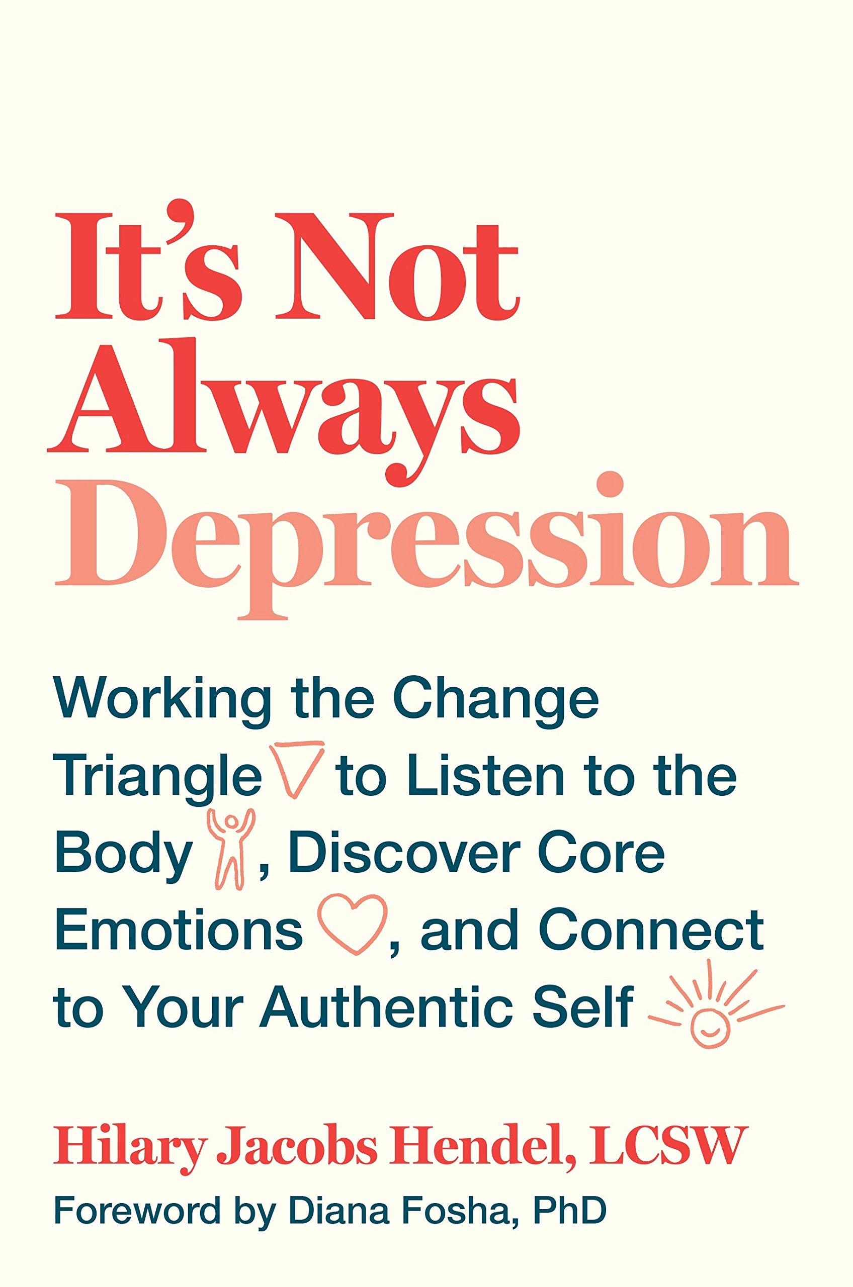 It's Not Always Depression: Working the Change Triangle to Listen to