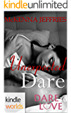 Dare To Love Series: Unexpected Dare (Kindle Worlds Novella)