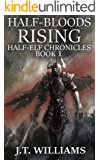 Half-Bloods Rising (Half-Elf Chronicles Book 1)
