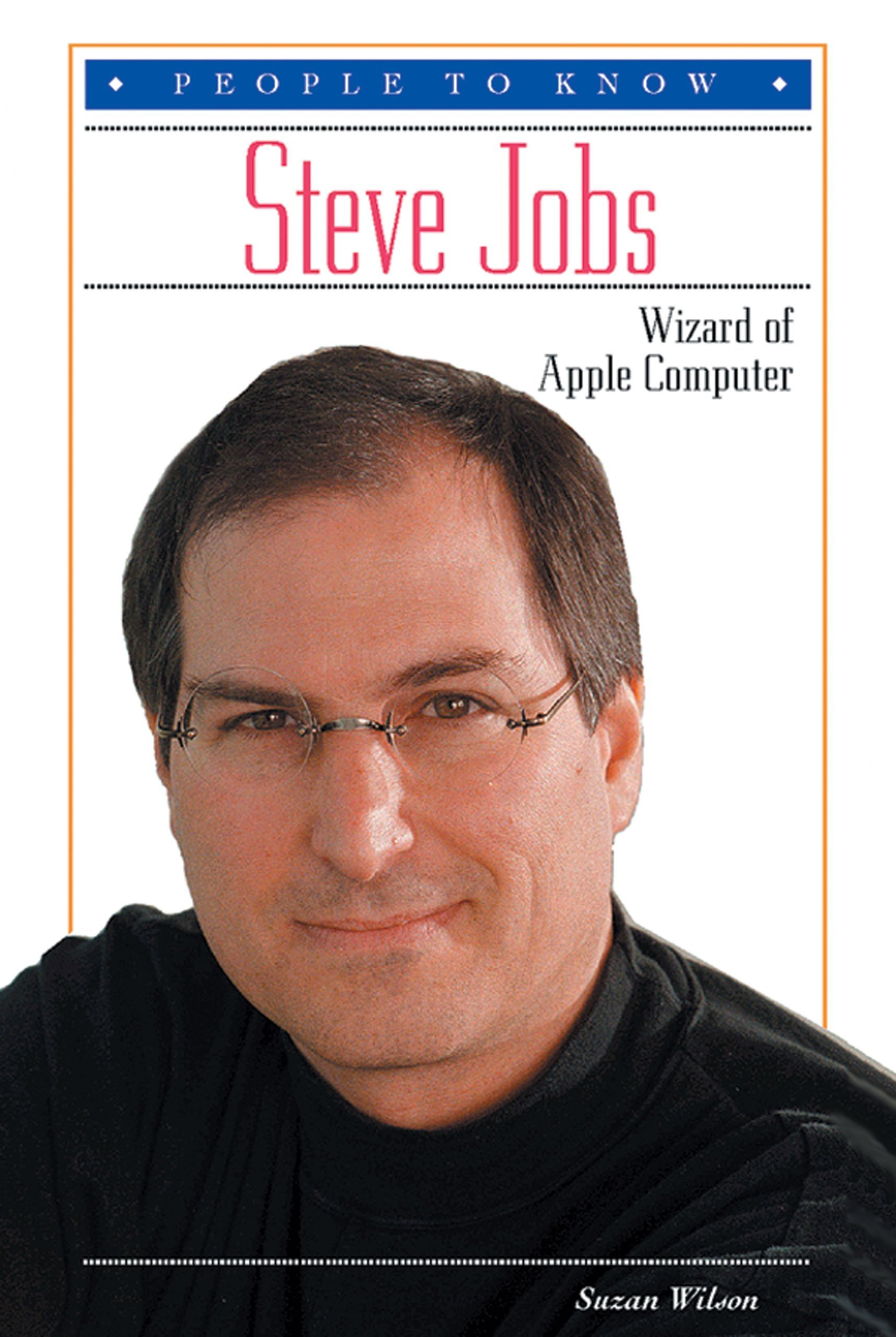 Steve Jobs Wizard Of Apple Puter People To Know Suzan Wilson