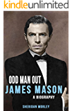 Odd Man Out: James Mason – A Biography (English Edition)
