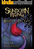 Sunborn Rising: Beneath the Fall