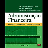 Administração Financeira: Príncipios, Fundamentos e Práticas Brasileiras