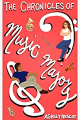 The Chronicles of Music Majors: The Complete Edition Kindle Edition