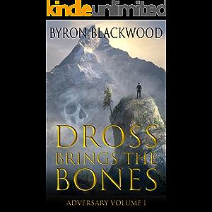 Dross Brings the Bones: Adversary Volume I: A LitRPG Series