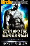 Beth and the Barbarian: A SciFi Alien Romance (Alien Abduction Book 2)