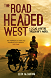The Road Headed West: A Cycling Adventure Through North America (English Edition)