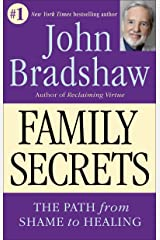 Family Secrets - The Path from Shame to Healing Paperback