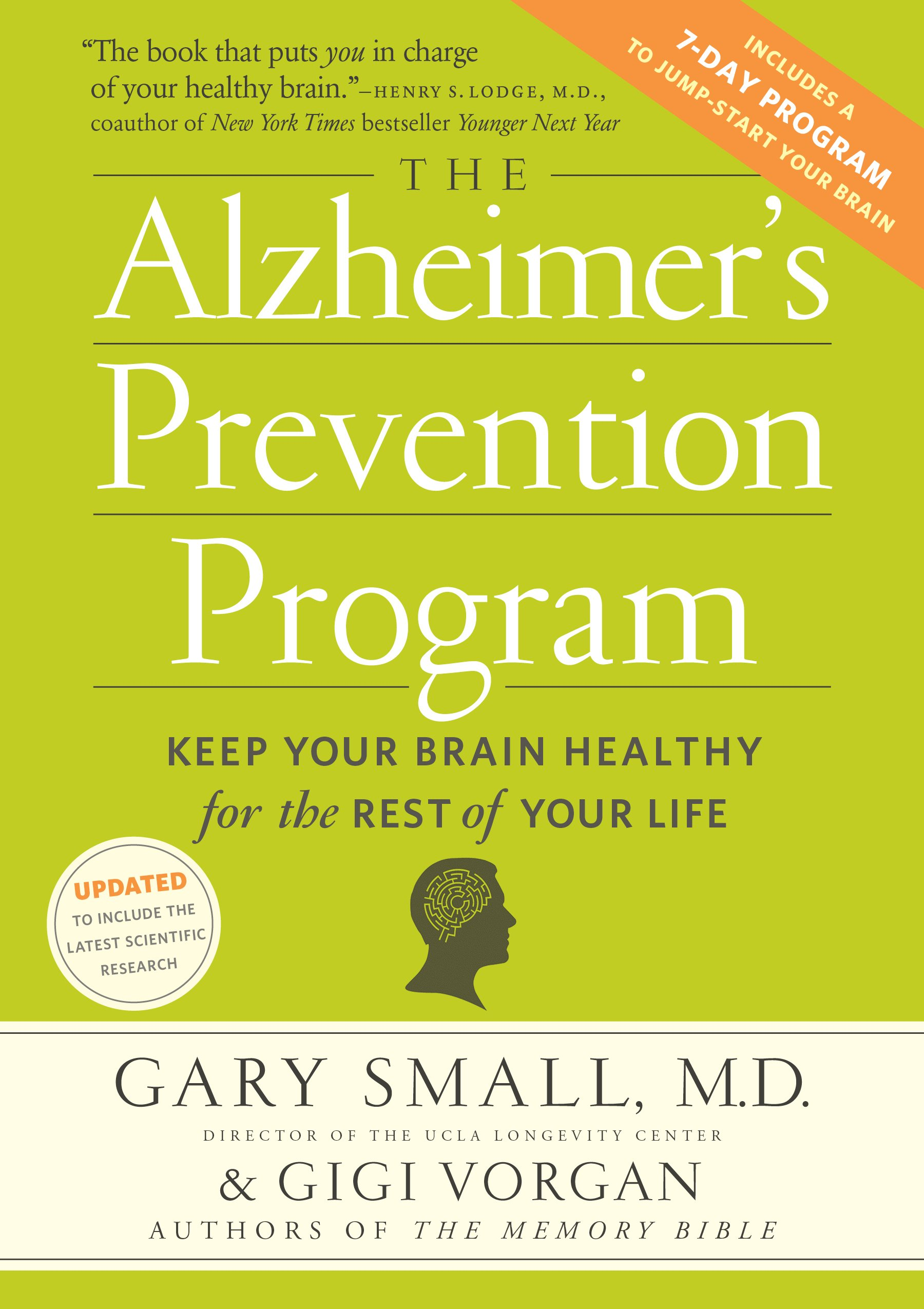 The Alzheimer's Prevention Program: Keep Your Brain Healthy for the Rest of  Your Life: Gary Small, Gigi Vorgan: 9780761172222: Amazon.com: Books