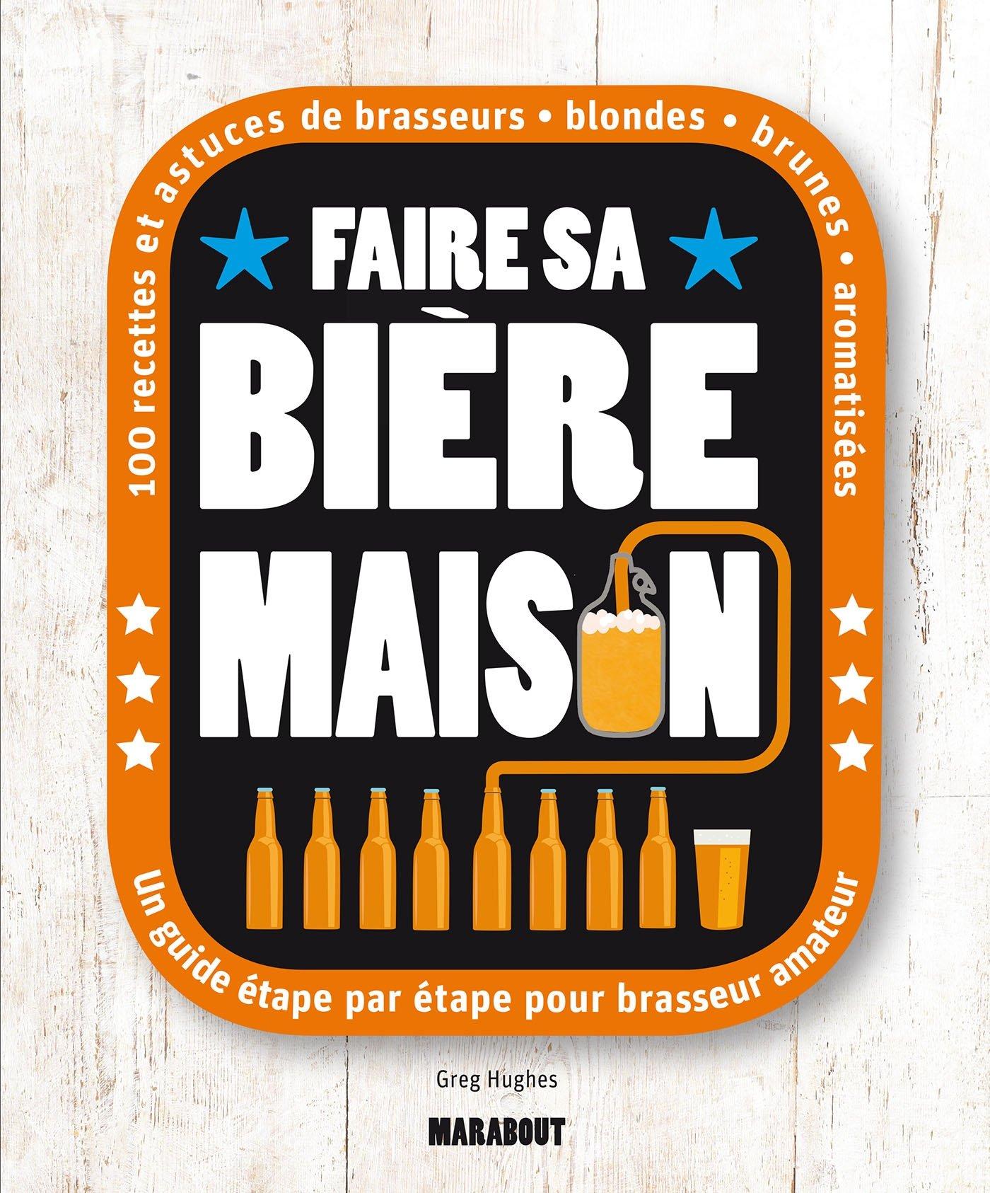 Amazon Fr Faire Sa Biere Maison Hughes Greg Livres