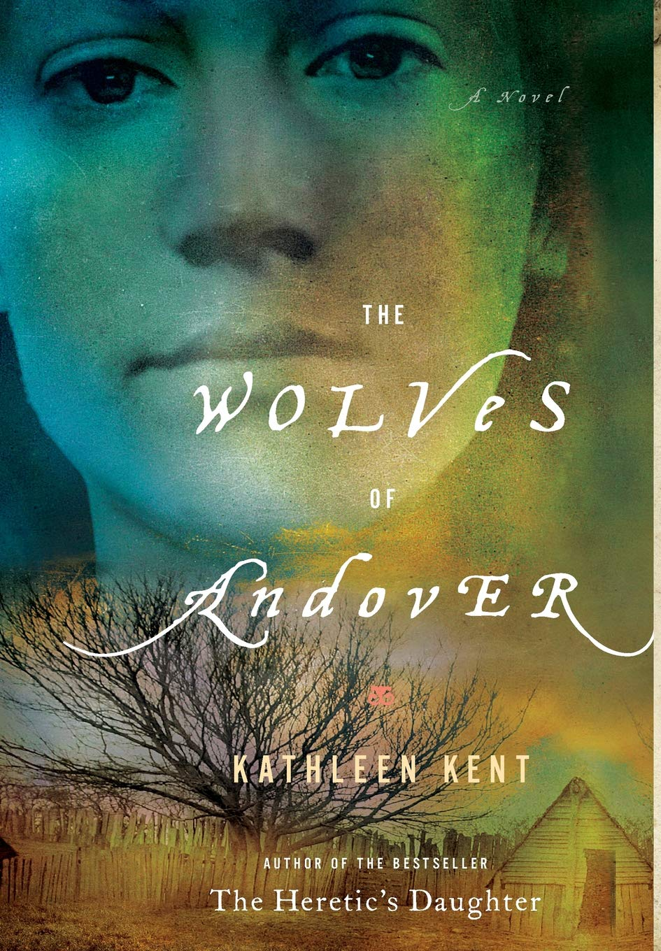 The Wolves of Andover: A Novel, Kent, Kathleen