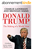 Donald Trump: The Making of a World View (English Edition)