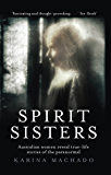 Spirit Sisters: Australian women reveal true life stories of the paranormal