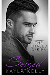 Seized (The Chased Series Book 3) Kindle Edition