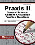 Praxis II General Science: Content Knowledge Practice Questions: Praxis II Practice Tests & Exam Review for the Praxis II: Subject Assessments