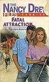 Fatal Attraction (Nancy Drew Files Book 22)