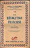 La Révolution française : Par Georges Lefebvre,... 2e édition... de la nouvelle rédaction du volume paru sous le même titre en 1930 avec la collaboration de R. Guyot et Ph. Sagnac