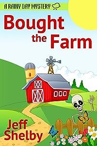 Bought The Farm (A Rainy Day Mystery Book 1)