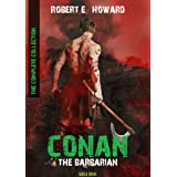 Conan The Barbarian: The Complete Collection (Bauer Classics) (All Time Best Writers Book 5)