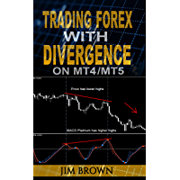 Trading Forex with Divergence on MT4/MT5 (Forex, Forex Trading, Forex Trading Method, Trading Strategies, Trade Divergences, Currency Trading Book 3)