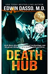 Death Hub: A Jack Bass, MD, Thriller (Jack Bass Black Cloud Chronicles Book 7) Kindle Edition