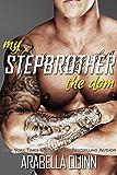 My Stepbrother the Dom (Stepbrother Romance)