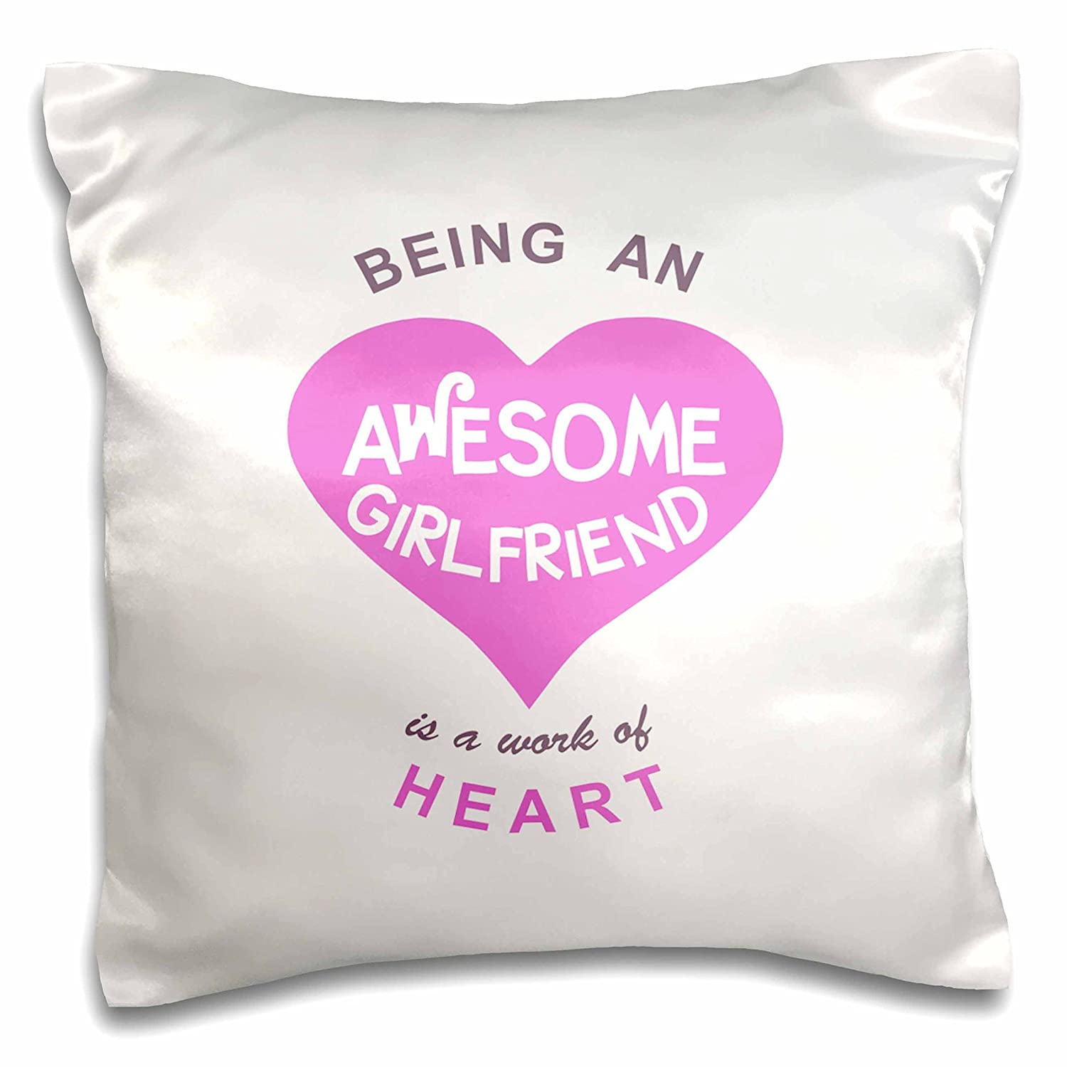 16 by 16 3dRose Being an Awesome Girlfriend is A Work of Heart-Pink GF Quote Gift-Pillow Case pc/_183866/_1