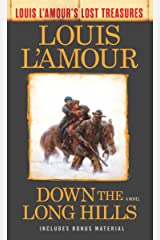 Down the Long Hills (Louis L'Amour's Lost Treasures): A Novel Mass Market Paperback