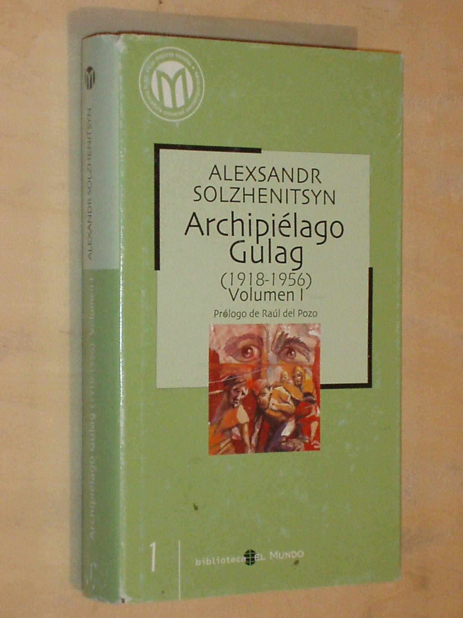 ARCHIPIÉLAGO GULAG (1918-1956) - VOL 1: Amazon.es: Solzhenitsyn ...