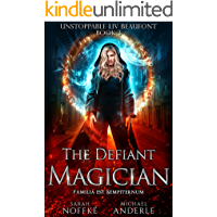 The Defiant Magician (Unstoppable Liv Beaufont Book 3)