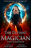 The Defiant Magician (Unstoppable Liv Beaufont Book 3) (English Edition)