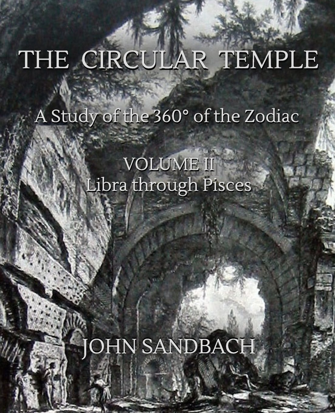 Download The Circular Temple Volume II: Libra through Pisces: A Study of the 360° of the Zodiac (Volume 2) ebook