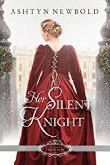 Her Silent Knight: A Christmas Regency Romance (Belles of Christmas: Frost Fair Book 1) Kindle Edition