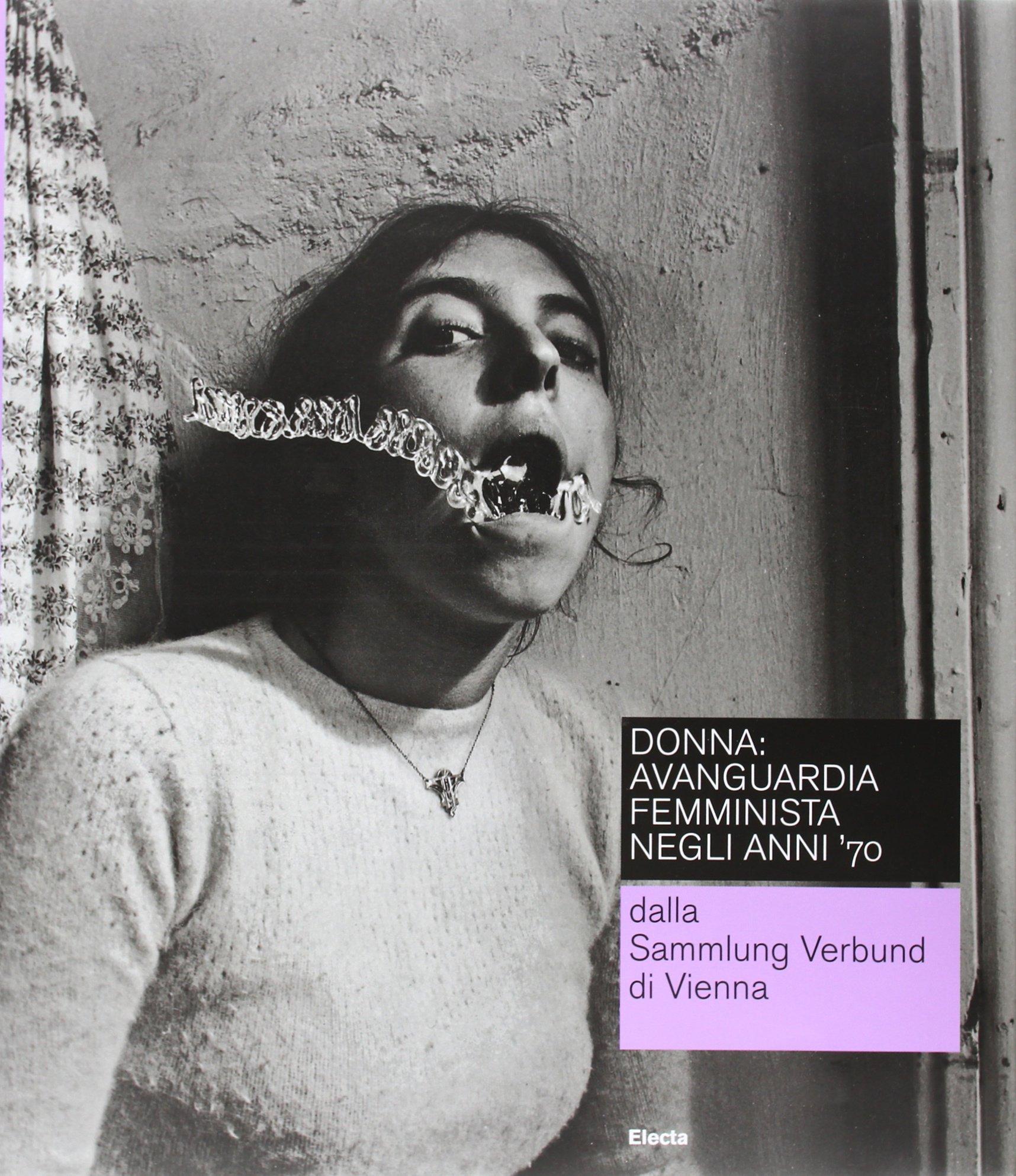 Donna avanguardia femminista negli anni '70: From the Sammlung Verbund Wien PDF