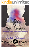 Bulldog vs The Crusher (Viva, San Antonio! Book 1)