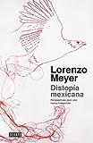 Distopía mexicana: Perspectivas para una nueva transición