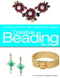 Creative Beading Vol. 8: The Best Projects From a Year of Bead&Button Magazine