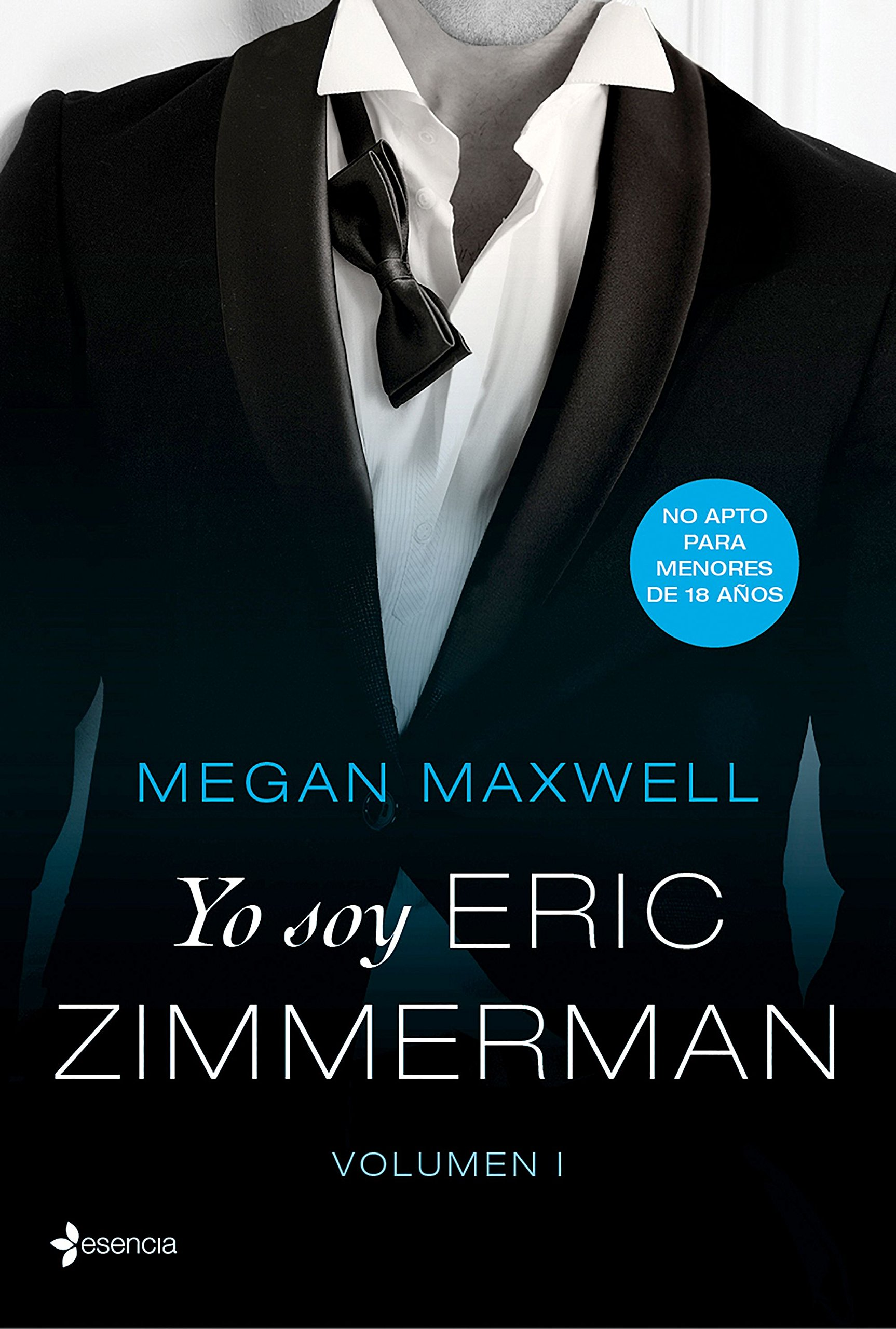 Yo soy Eric Zimmerman, vol. I (Erótica) Tapa blanda – 7 nov 2017 Megan Maxwell Esencia 8408177508 Erotic fiction