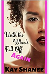 Until the Wheels Fall Off...Again Kindle Edition