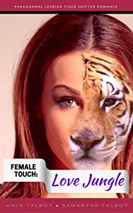 Female Touch: Love Jungle: Paranormal Lesbian Tiger Shifter Romance