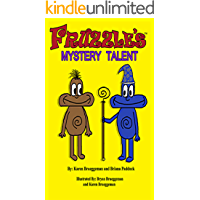 Children's Book:  Fruzzle's Mystery Talent: A Bed Time Fantasy Story  (Children's book ages 3-10) Bedtime fantasy story,Picture book ,Fairy Tale (Kids book collection)