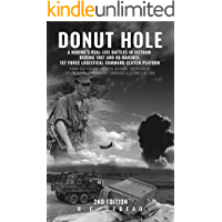 Donut Hole: A Marine's Real-Life Battles in Vietnam During 1967 and 68 Marines, 1st Force Logistical Command Clutch…