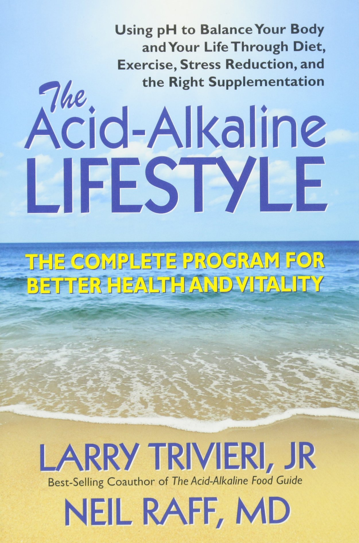 Download The Acid-Alkaline Lifestyle: The Complete Program For Better Health and Vitality PDF