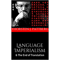 Language Imperialism: & The End of Translation