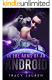 In the Arms of an Android