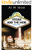Vegas and the Mob: Forty Years of Frenzy (English Edition)