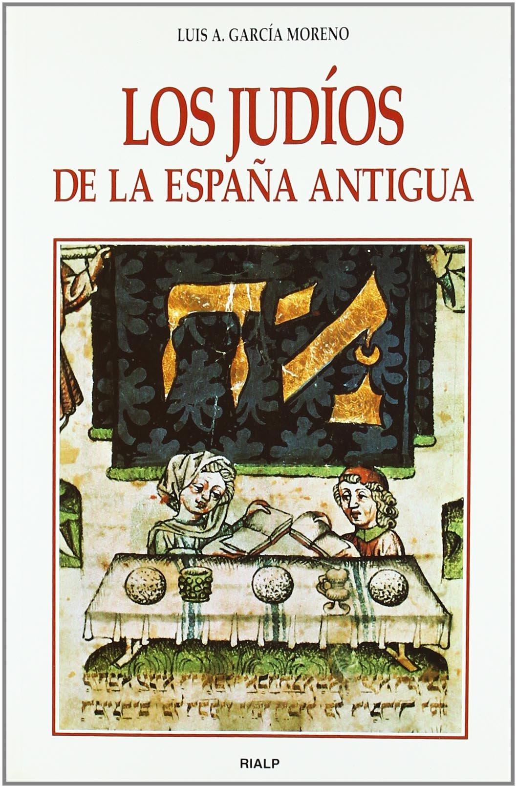 Los judíos de la España antigua Historia y Biografías: Amazon.es: García Moreno, Luis A.: Libros